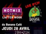 After Work Hotmixradio au Banana Café - Guillaume Grand, Stephane Pompougnac