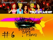 Banana Caf� - Desperate Banana Girls #6