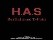 H.A.S Feat T-PAIN - BESTIAL