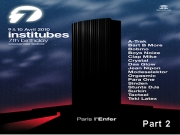 Institubes - 7th Birthday @ L'enfer (Part 2)