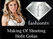 Making Of - Shooting Hofit Golan - Fashion TV