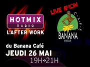 Singuila,  Magalie Madisson, Emmanuel Vieilly - After Work Hotmixradio au Banana Café 26052011