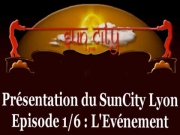 Sun City Lyon - Episode 1