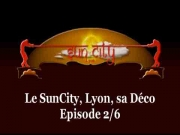 Sun City Lyon - Episode 2
