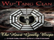 Wu Tang Clan - The Heart Gently Weeps